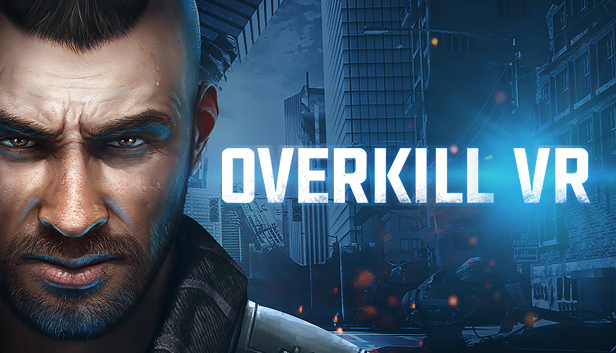 Overkill VR Is The FPS You've Been Waiting For