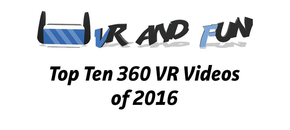 Top Ten 360 VR Videos of 2016