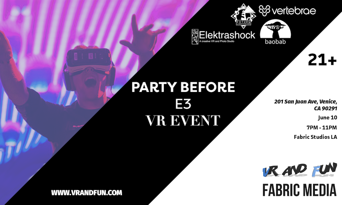 VR & FUN E3 Pre-Party VR Event | June 10th