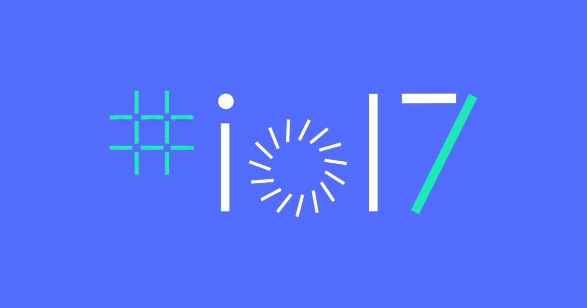 Catch Day 2 of Google IO 2017 Conference Livestreaming Now