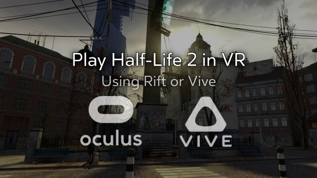 Half-Life 2 VR Gets the greenlight on Steam