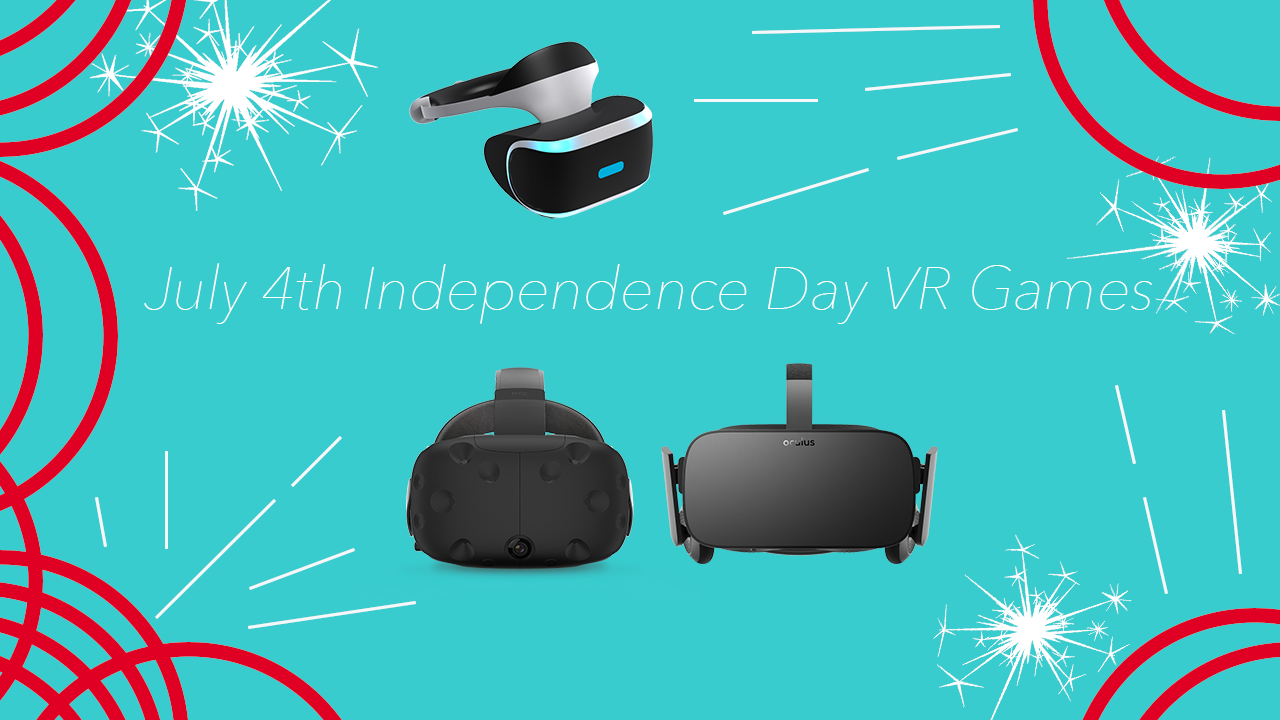 Best VR Games You Should Play This July 4th