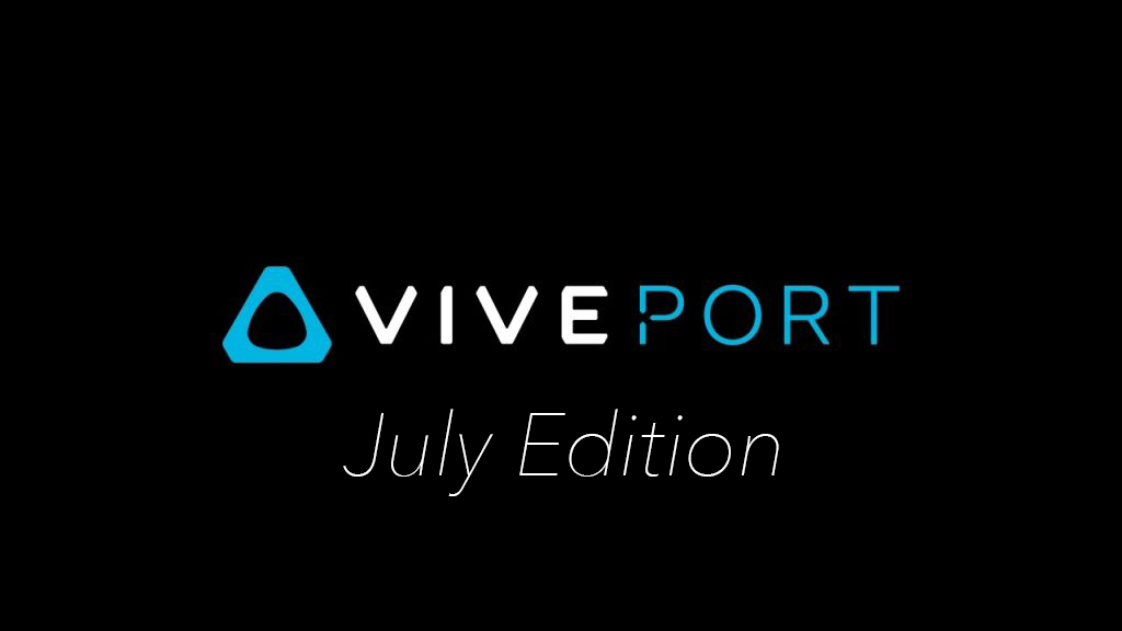 New To Viveport – July 2017 Edition