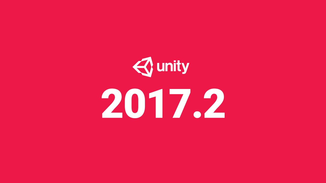 Unity 2017.2 Now Available