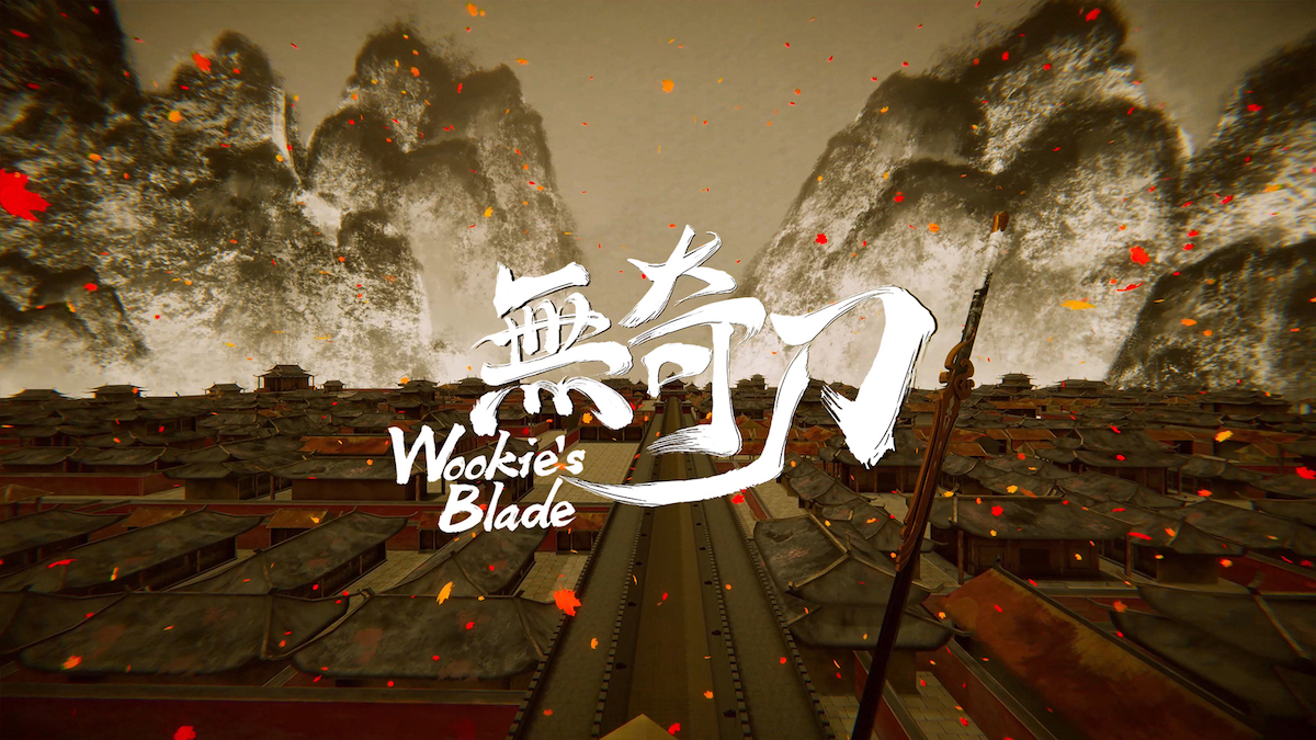 Wookie's Blade Takes You Back To Ancient China In VR